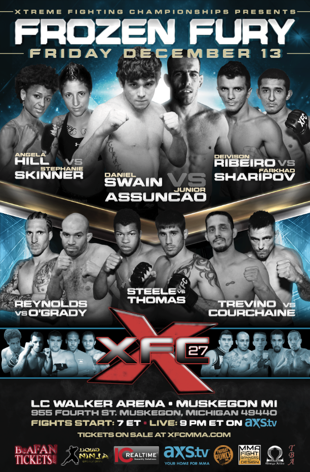 XFC 27: Frozen Fury Friday Dec. 13th, 2013 Muskegon, MI - Live on AXSTV